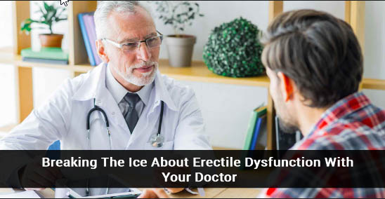 BREAKING THE ICE ABOUT ERECTILE DYSFUNCTION WITH YOUR DOCTOR 1