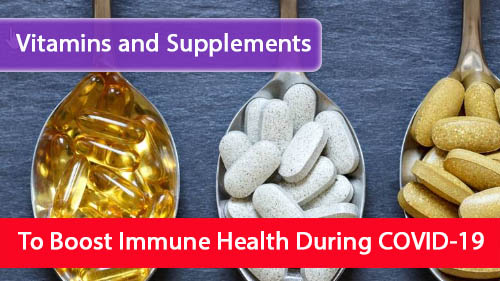 The Vitamins and Supplements to Boost Immune Health During COVID-19